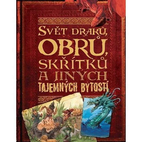 Svět draků, obrů, skřítků a jiných tajemných bytostí