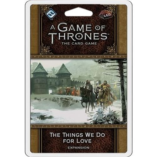 A Game of Thrones LCG: The Things We Do For Love