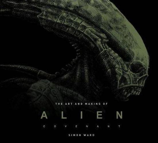 Alien : Covenant - The Art of the Film
