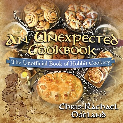 An Unexpected Cookbook : The Unofficial Book of Hobbit Cookery
