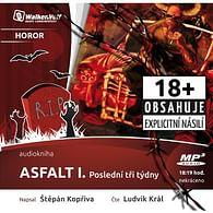 Asfalt I. Poslední tři týdny - audiokniha (1 CD)