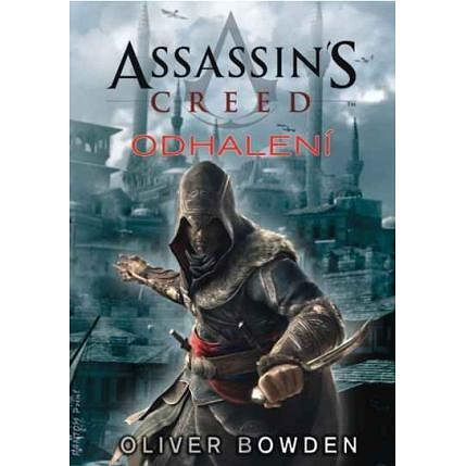 Assassins Creed 4 - Odhalení - Oliver Bowden