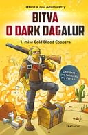 Bitva o Dark Dagalur – 1. mise Cold Blood Coopera