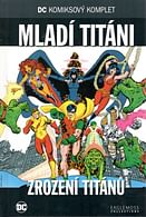 DC Komiksový komplet 84 - Mladí titáni: Zrození titánů