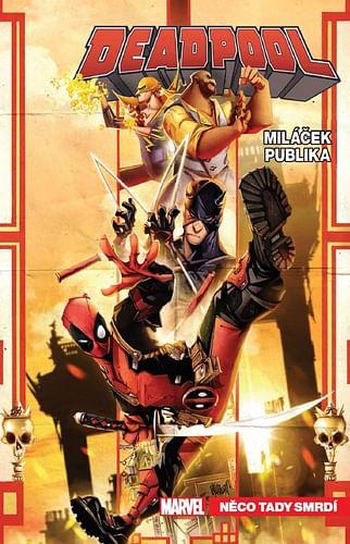 Deadpool, miláček publika 3: Něco tady smrdí