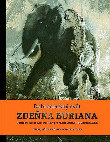 Dobrodružný svět Zdeňka Buriana - Zdeněk Burian