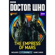 Doctor Who: Exterminate! - The Empress of Mars