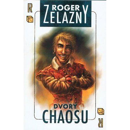 Dvory chaosu - Roger Zelazny