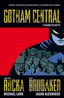 Gotham Central 3: V rajonu šílenství