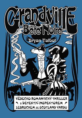 Grandville 3: Bête Noire