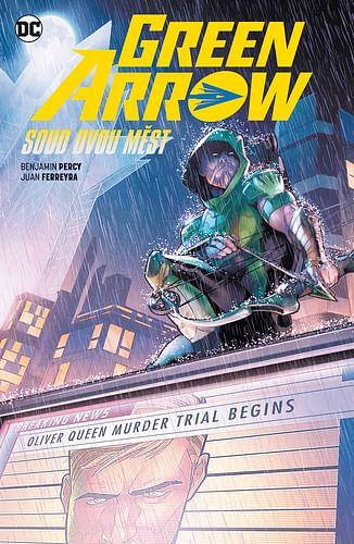 Green Arrow 6: Soud dvou měst