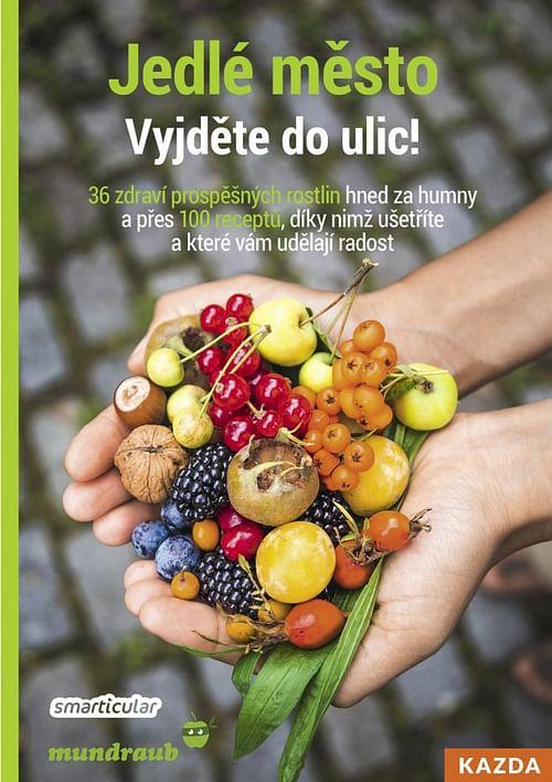 Jedlé město - Vyjděte do ulic - kolektiv autorů