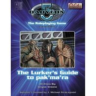 Babylon 5: The Lurkers Guide to Pak'Ma'Ra