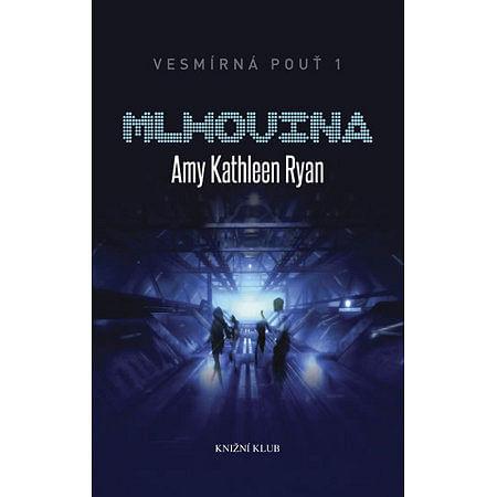 Mlhovina - Amy Kathleen Ryan