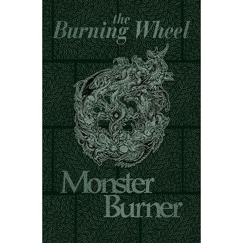 Burning Wheel - Monster Burner