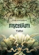 Mycelium: Vidění