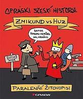 Opráski sčeskí historje - Zmikund vs. Huz