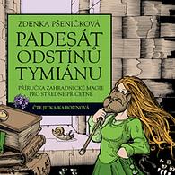 Padesát odstínů tymiánu (audiokniha)
