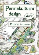 Permakulturní Design - krok za krokem