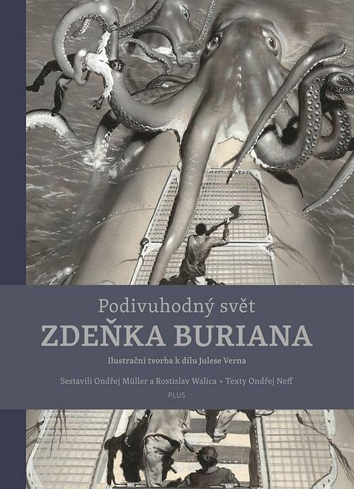 Podivuhodný svět Zdeňka Buriana - Zdeněk Burian