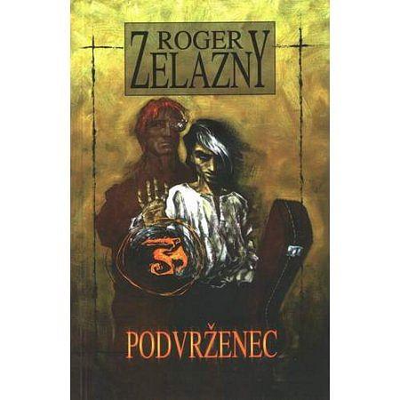 Podvrženec - Roger Zelazny