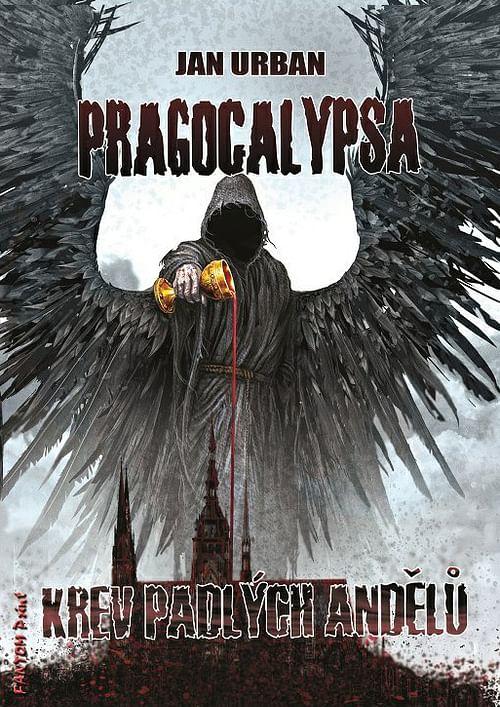 Pragocalypsa - Krev padlých andělů - Jan Urban