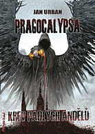 Pragocalypsa - Krev padlých andělů