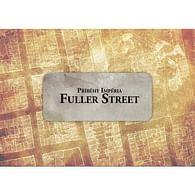 Příběhy impéria: Fuller Street