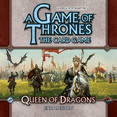 A Game of Thrones LCG: Queen of the Dragons