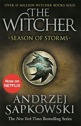 Season of Storms : A Novel of the Witcher - Now a major Netflix show