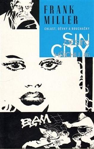 Sin City 6: Chlast, děvky a bouchačky (brožovaná)