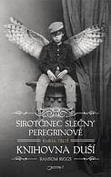 Sirotčinec slečny Peregrinové: Knihovna duší (vázaná)