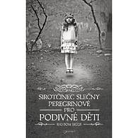 Sirotčinec slečny Peregrinové pro podivné děti (vázaná)