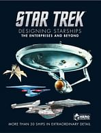 Star Trek Designing Starships Volume 1 : The Enterprises and Beyond