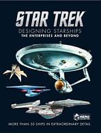 Star Trek Designing Starships Volume 1 : The Enterprises and Beyond