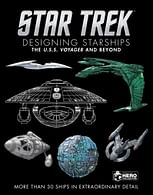 Star Trek Designing Starships Volume 2 : Voyager and Beyond