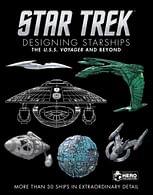 Star Trek Designing Starships Volume 2 : Voyager and Beyond