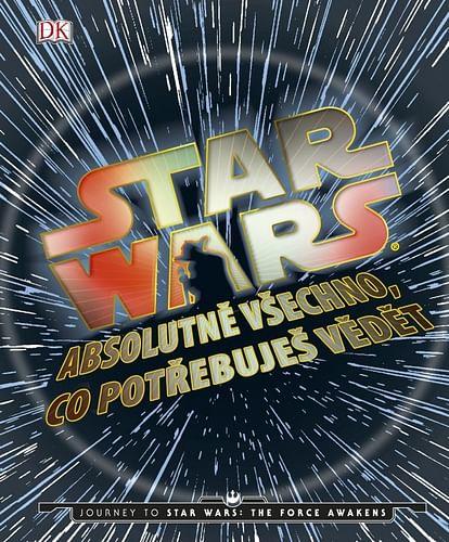 Star Wars: Absolutně všechno co potřebujete vědět