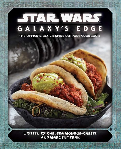 Star Wars: Galaxy s Edge : The Official Black Spire Outpost Cookbook - Marc Sumerak