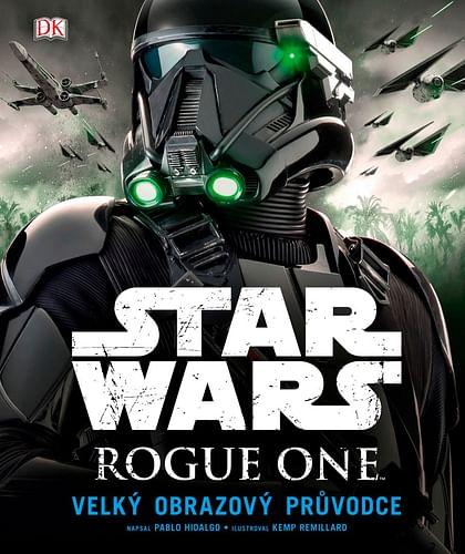 Star Wars: Rogue One - Velký obrazový průvodce