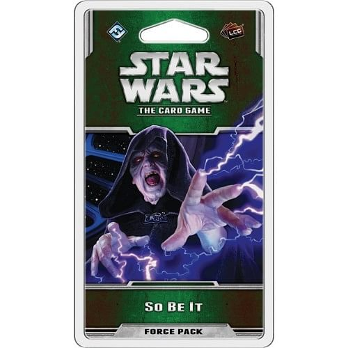 Star Wars LCG: So Be It