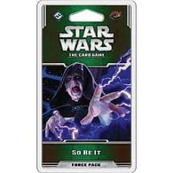 Star Wars LCG: So Be It
