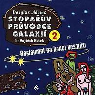 Stopařův průvodce Galaxií 2 - Restaurant na konci vesmíru (audiokniha)