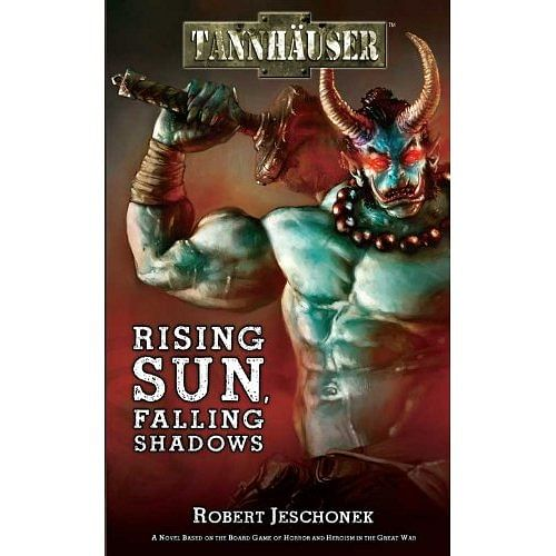 Tännhauser: Rising Sun, Falling Shadows - Robert Jeschonek