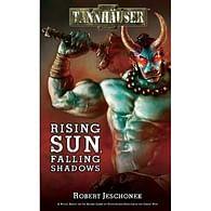 Tännhauser: Rising Sun, Falling Shadows