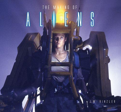 The Making of Aliens - J. W. Rinzler