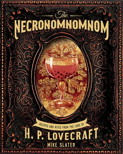 The Necronomnomnom : Recipes and Rites from the Lore of H. P. Lovecraft