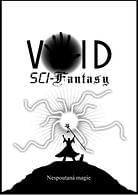Void: Sci-Fantasy: Nespoutaná magie