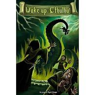 Wake up, Cthulhu!