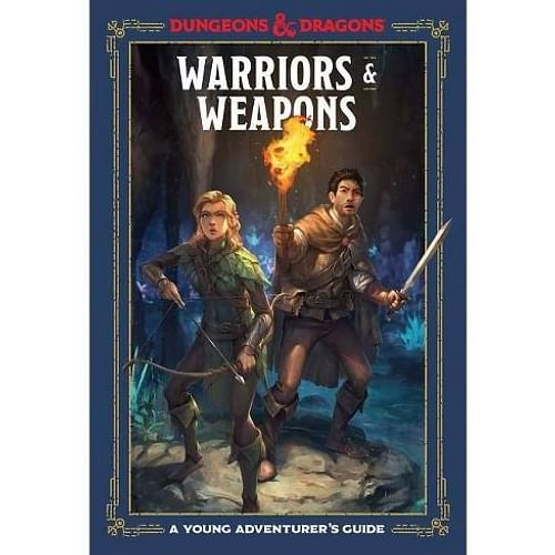 Dungeons & Dragons: Warriors & Weapons - A Young Adventurer's Guid